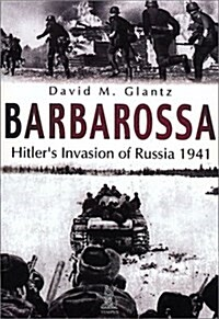 Barbarossa : Hitlers Invasion of Russia , 1941 (Paperback)