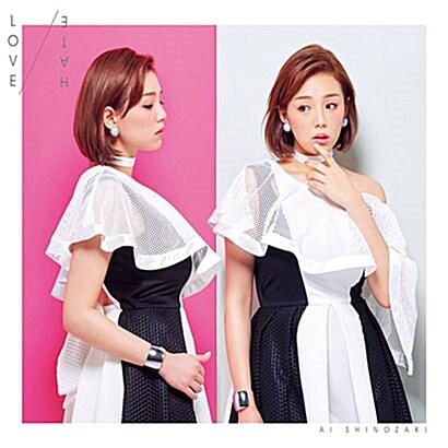 Shinozaki Ai (시노자키 아이) - 1st 미니 앨범 LOVE / HATE [리미티드 에디션][2CD]