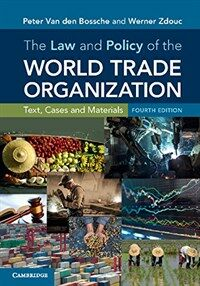 The law and policy of the World Trade Organization : text, cases and materials / 4th ed