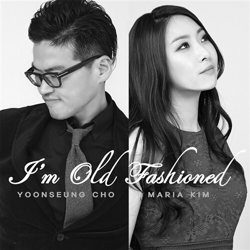 조윤성 & 김마리아 - Im Old Fashioned