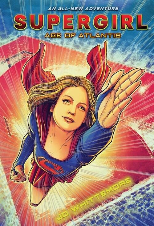 Supergirl: Age of Atlantis: (Supergirl Book 1) (Hardcover)