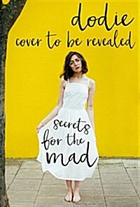Secrets for the Mad: Obsessions, Confessions, and Life Lessons (Paperback)