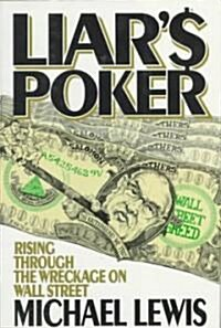 Liars Poker: Rising Through the Wreckage on Wall Street (Hardcover)