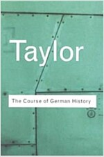 The Course of German History : A Survey of the Development of German History since 1815 (Paperback, 2 New edition)