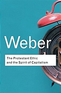 The Protestant Ethic and the Spirit of Capitalism (Paperback, 2nd)