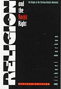 Religion and the Racist Right: The Origins of the Christian Identity Movement (Paperback, Revised)
