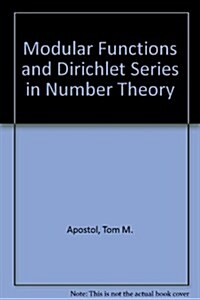 Modular Functions and Dirichlet Series in Number Theory (Hardcover, 2, 1990. Corr. 2nd)