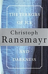 The Terrors of Ice and Darkness (Paperback)