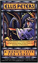 A Morbid Taste for Bones: The First Chronicle of Brother Cadfael (Mass Market Paperback)