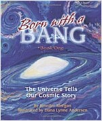 Born with a Bang, Book One: The Universe Tells Our Cosmic Story (Paperback)