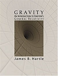 Gravity: An Introduction to Einsteins General Relativity (Hardcover)