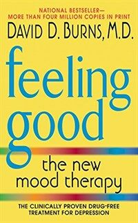 Feeling Good: The New Mood Therapy (Mass Market Paperback, 2, Revised and Upd)
