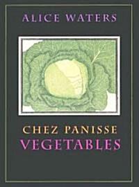 Chez Panisse Vegetables (Hardcover)