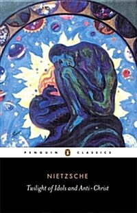 Twilight of Idols and Anti-Christ (Paperback)