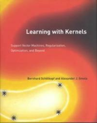 Learning with kernels : support vector machines, regularization, optimization, and beyond