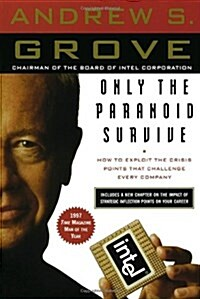 Only the Paranoid Survive: How to Exploit the Crisis Points That Challenge Every Company (Paperback)