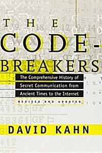 The Codebreakers: The Comprehensive History of Secret Communication from Ancient Times to the Internet (Hardcover, Revised)
