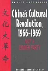 Chinas Cultural Revolution, 1966-1969: Not a Dinner Party (Paperback)
