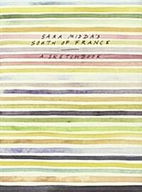 Sara Middas South of France: A Sketchbook (Hardcover)