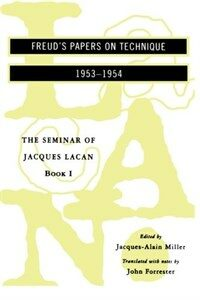 The seminar of Jacques Lacan. 1, Freud's papers on technique, 1953-1954 1st Norton paperback ed