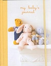 My Babys Journal (Yellow) : The Story of Babys First Year (Record book)