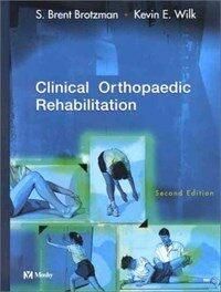 Clinical orthopaedic rehabilitation 2nd ed