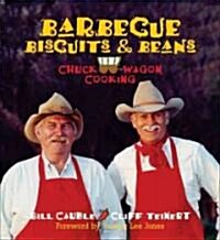 Barbecue Biscuits & Beans: Chuck Wagon Cooking (Hardcover)