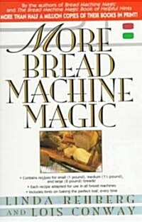 More Bread Machine Magic (Paperback)