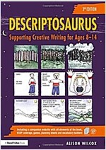 Descriptosaurus : Supporting Creative Writing for Ages 8-14 (Hardcover, 3 New edition)