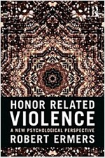 Honor Related Violence : A New Social Psychological Perspective (Paperback)