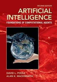 Artificial Intelligence : Foundations of Computational Agents (Hardcover, 2 Revised edition)