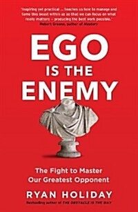 EGO is the Enemy : The Fight to Master Our Greatest Opponent (Paperback)