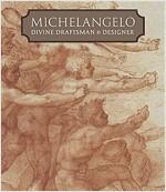 Michelangelo: Divine Draftsman and Designer (Hardcover)