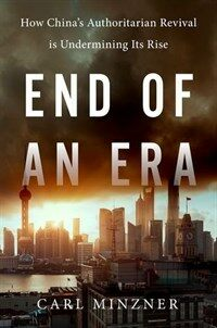 End of an Era: How China's Authoritarian Revival Is Undermining Its Rise (Hardcover)