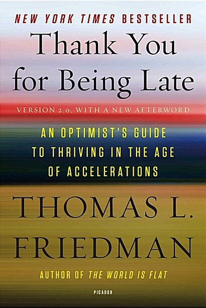 Thank You for Being Late: An Optimists Guide to Thriving in the Age of Accelerations (Mass Market Paperback)