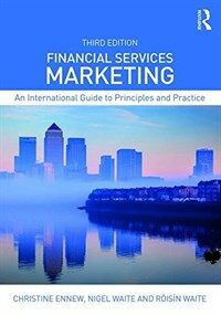Financial Services Marketing : An International Guide to Principles and Practice (Paperback, 3 New edition)