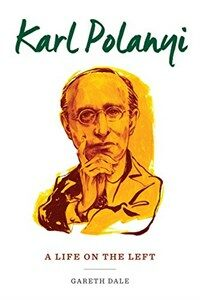 Karl Polanyi: A Life on the Left (Paperback)