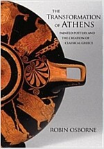 The Transformation of Athens: Painted Pottery and the Creation of Classical Greece (Hardcover)