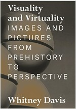 Visuality and Virtuality: Images and Pictures from Prehistory to Perspective (Hardcover)