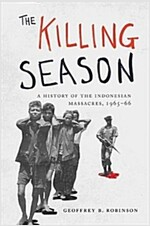 The Killing Season: A History of the Indonesian Massacres, 1965-66 (Hardcover)
