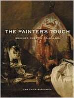 The Painter's Touch: Boucher, Chardin, Fragonard (Hardcover)
