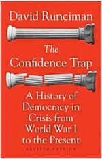 The Confidence Trap: A History of Democracy in Crisis from World War I to the Present - Revised Edition (Paperback, Revised)