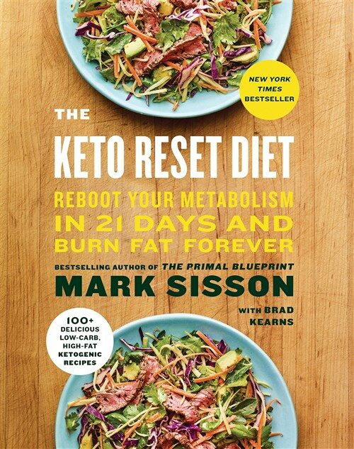 The Keto Reset Diet: Reboot Your Metabolism in 21 Days and Burn Fat Forever (Hardcover)