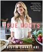 [중고] True Roots: A Mindful Kitchen with More Than 100 Recipes Free of Gluten, Dairy, and Refined Sugar (Paperback)