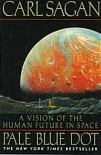 Pale Blue Dot: A Vision of the Human Future in Space (Paperback)