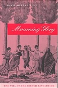 Mourning Glory: The Will of the French Revolution (Paperback)
