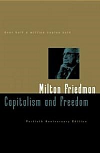 Capitalism and Freedom: Fortieth Anniversary Edition (Hardcover, 40)