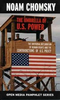 The umbrella of US power : the Universal Declaration of Human Rights and the contradictions of US policy