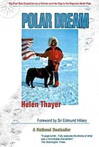 [중고] Polar Dream: The First Solo Expedition by a Woman and Her Dog to the Magnetic North Pole (Paperback, Revised)