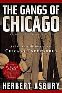Gangs of Chicago: An Informal History of the Chicago Underworld (Paperback)